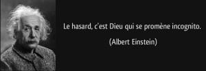 quote-le-hasard-c-est-dieu-qui-se-promene-incognito-albert-einstein-201589